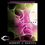 WWW: Wake | Robert J. Sawyer