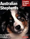 Australian Shepherds (Complete Pet Owner's Manual)