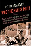 Who the Hell's in It?: Conversations with Legendary Film Stars (057122430X) by Bogdanovich, Peter