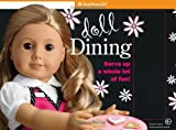 Doll Dining: Serve up a whole lot of fun!