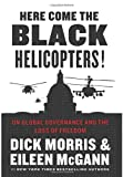 Here Come the Black Helicopters!: UN Global Governance and the Loss of Freedom (0062240595) by Morris, Dick