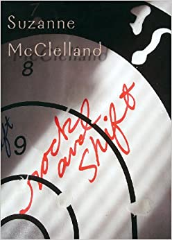 Suzanne McClelland: Rock and Shift First Edition Edition