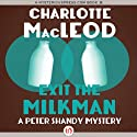 Exit the Milkman: A Peter Shandy Mystery Audiobook by Charlotte MacLeod Narrated by John McLain