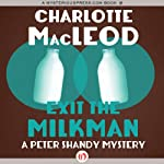 Exit the Milkman: A Peter Shandy Mystery (       UNABRIDGED) by Charlotte MacLeod Narrated by John McLain