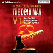 The Dead Man Vol 1: Face of Evil, Ring of Knives, Hell in Heaven Audiobook by Lee Goldberg, William Rabkin, James Daniels Narrated by James Daniels, Luke Daniels
