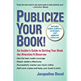 Publicize Your Book (Updated): An Insider's Guide to Getting Your Book the Attention It Deservesby Jacqueline Deval