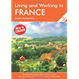 Living and Working in France: A Survival Handbook (Living & Working)by David Hampshire