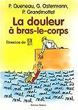 echange, troc Patrice Queneau, Gérard Ostermann, Pierre Grandmottet, Piem - La douleur à bras-le-corps