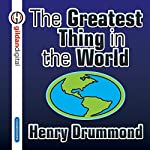 The Greatest Thing in the World | Henry Drummond