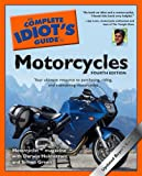 The Complete Idiot's Guide to Motorcycles, 4th Edition