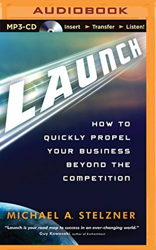 launch-how-to-quickly-propel-your-business-beyond-the-competition-by-michael-a-stelzner-2014-04-15