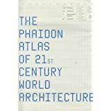 Phaidon Atlas of 21st Century World Architectureby Editors of Phaidon Press