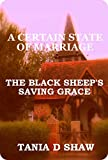 The Black Sheep's Saving Grace (A Certain State Of Marriage Book 2)