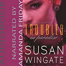 Troubled in Paradise: A Love Story Audiobook by Susan Wingate Narrated by Amanda Friday