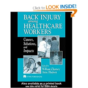 Back Injury Among Healthcare Workers: Causes, Solutions, and Impacts William Charney and Anne Hudson