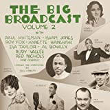 The Big Broadcast, Volume 2: Jazz and Popular Music of the 1920s and 1930s