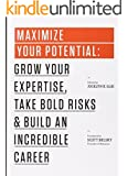 Maximize Your Potential: Grow Your Expertise,�Take Bold Risks�&�Build an Incredible Career (The 99U Book Series 2) (English Edition)