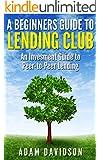 A Beginner's Guide to Lending Club: An Investment Guide to Peer-to-Peer Lending