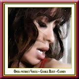 Bizet: Carmen - Opera Without Voices