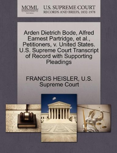 Arden Dietrich Bode, Alfred Earnest Partridge, et al., Petitioners, v. United States. U.S. Supreme Court Transcript of Record with Supporting Pleadings