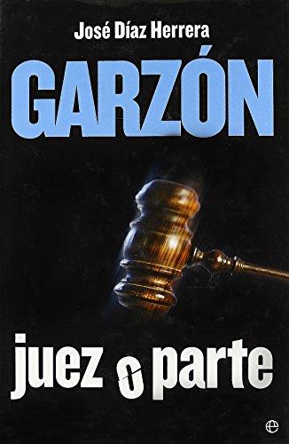 Garzón: Juez O Parte