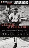 Roger Kahn A Flame of Pure Fire: Jack Dempsey and the Roaring '20s