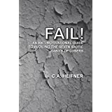 Fail!: An Anti-Motivational Guide To Avoiding The Seven Idiotic Habits Of Losers ~ C A Heifner