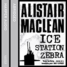 Ice Station Zebra Audiobook by Alistair MacLean Narrated by Michael Jayston