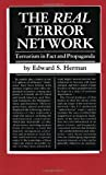 The Real Terror Network: Terrorism in Fact and Propaganda (0896081346) by Herman, Edward S.