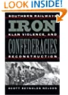 Iron Confederacies: Southern Railways, Klan Violence, and Reconstruction