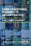 img - for Using Educational Research to Inform Practice: A Practical Guide to Practitioner Research in Universities and Colleges by Lorraine Foreman-Peck (2010-06-17) book / textbook / text book