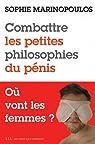 Combattre les petites philosophies du p�nis - O� vont les femmes ? par Marinopoulos