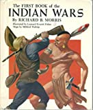 The First Book of the Indian Wars (0531005607) by Richard B. Morris
