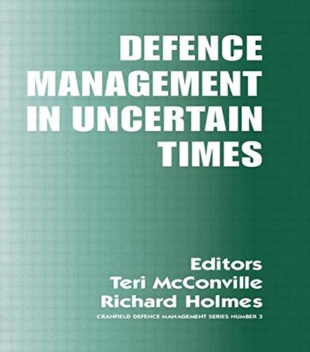 Defence Management in Uncertain Times (Cranfield Defence Management)