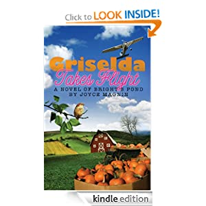 Griselda Takes Flight: A Novel of Bright's Pond