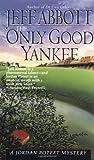 Only Good Yankee (A Jordan Poteet mystery) (0345394380) by Abbott, Jeff