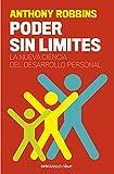 Poder sin límites : la nueva ciencia del desarrollo personal (CLAVE, Band 26220)