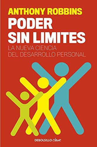 Poder sin límites: La nueva ciencia del desarrollo personal (CLAVE)