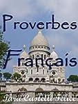Proverbes Fran�ais (Un Monde de Prove...