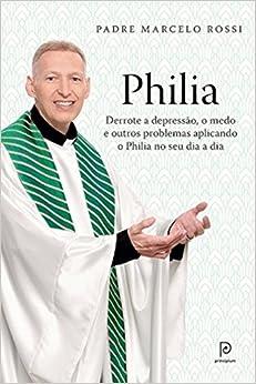 Philia (Em Portugues do Brasil): Marcelo Rossi: 9788525060044: Amazon