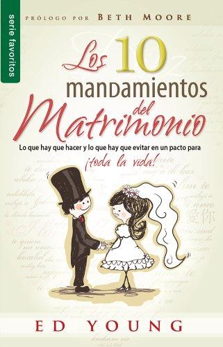 Los 10 Mandamientos del Matrimonio = The 10 Commandments of Marriage (Favoritos)