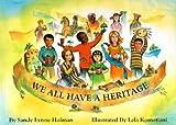 We All Have a Heritage�� [WE ALL HAVE A HERITAGE] [Hardcover]