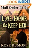 Mail Order Bride: Love, Honor & Keep Her - A Sweet Historical Western Romance (Faithful Mail Order Bride Series Book 1)