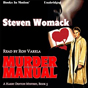 Murder Manual: Harry Denton Series, Book 5 | [Steven Womack]