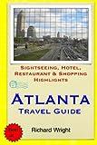 Atlanta Travel Guide: Sightseeing, Hotel, Restaurant & Shopping Highlights