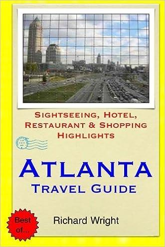 Atlanta Travel Guide: Sightseeing, Hotel, Restaurant & Shopping Highlights written by Richard Wright
