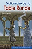 echange, troc Jacky Ealet - Dictionnaire de la Table Ronde