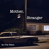Mother, Stranger | [Cris Beam]