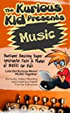 Childrens book: About Music ( The Kurious Kid Education series for ages 3-9): A Awesome Amazing Super Spectacular Fact & Photo book on Music for Kids