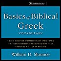 Basics of Biblical Greek Vocabulary Audiobook by William D. Mounce Narrated by William D. Mounce